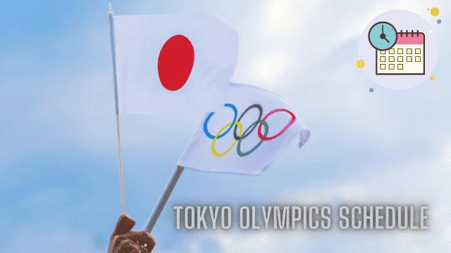 Tokyo Olympics Schedule